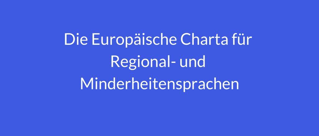 Die Europäische Charta für Regional- und Minderheitensprachen